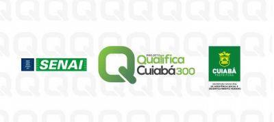 Prefeitura lança projeto Qualifica Cuiabá – 300 anos