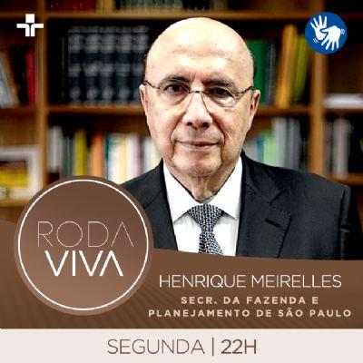 Roda Viva recebe Henrique Meirelles nesta segunda-feira (02/12)